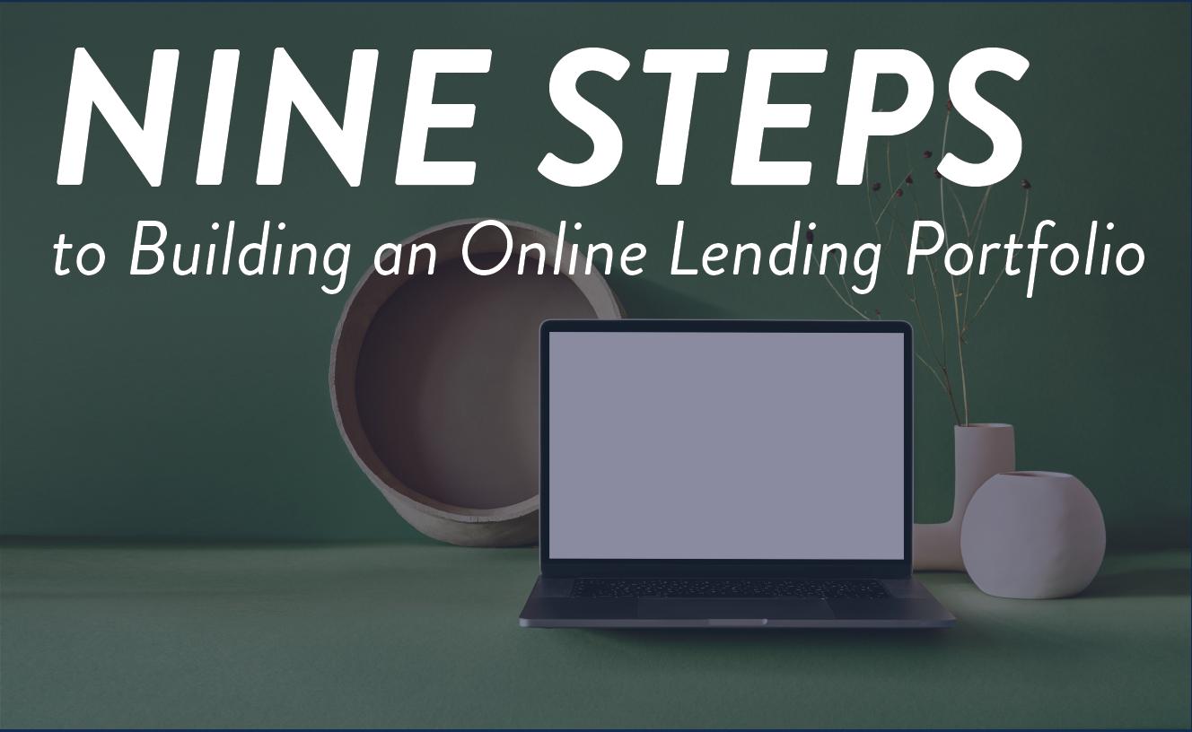 9 Steps to Building an Online Lending Portfolio
